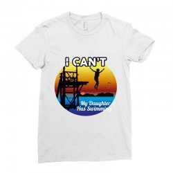 i can't my daughter has swimming Ladies Fitted T-Shirt | Artistshot