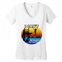 i can't my daughter has swimming Women's V-Neck T-Shirt | Artistshot