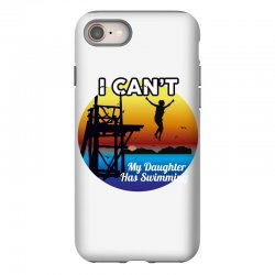 i can't my daughter has swimming iPhone 8 Case | Artistshot