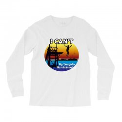 i can't my daughter has swimming Long Sleeve Shirts | Artistshot