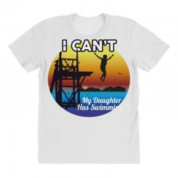 i can't my daughter has swimming All Over Women's T-shirt | Artistshot