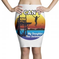 i can't my daughter has swimming Pencil Skirts | Artistshot