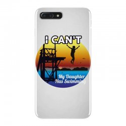 i can't my daughter has swimming iPhone 7 Plus Case | Artistshot
