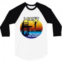 i can't my daughter has swimming 3/4 Sleeve Shirt | Artistshot