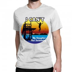i can't my daughter has swimming Classic T-shirt | Artistshot
