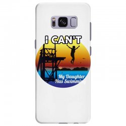 i can't my daughter has swimming Samsung Galaxy S8 Plus Case | Artistshot