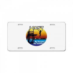 i can't my daughter has swimming License Plate | Artistshot