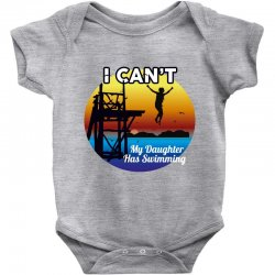 i can't my daughter has swimming Baby Bodysuit | Artistshot