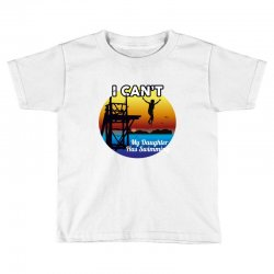 i can't my daughter has swimming Toddler T-shirt | Artistshot