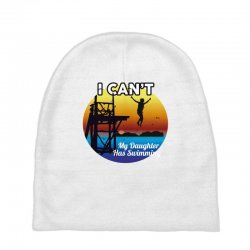 i can't my daughter has swimming Baby Beanies | Artistshot