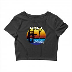 i can't my daughter has swimming Crop Top | Artistshot