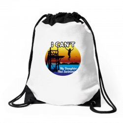 i can't my daughter has swimming Drawstring Bags | Artistshot