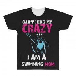 can't hide my crazy i am a swimming mom All Over Men's T-shirt   Artistshot