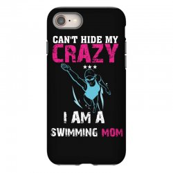 can't hide my crazy i am a swimming mom iPhone 8 Case   Artistshot