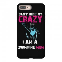 can't hide my crazy i am a swimming mom iPhone 8 Plus Case   Artistshot