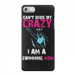 can't hide my crazy i am a swimming mom iPhone 7 Case   Artistshot