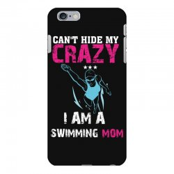 can't hide my crazy i am a swimming mom iPhone 6 Plus/6s Plus Case   Artistshot