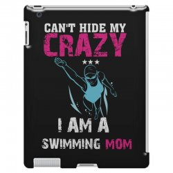 can't hide my crazy i am a swimming mom iPad 3 and 4 Case   Artistshot
