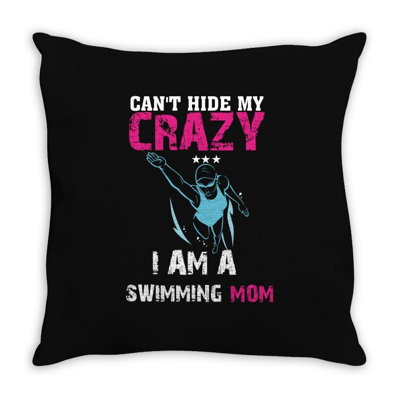 Can't Hide My Crazy I Am A Swimming Mom Throw Pillow   Artistshot