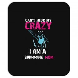 can't hide my crazy i am a swimming mom Mousepad   Artistshot