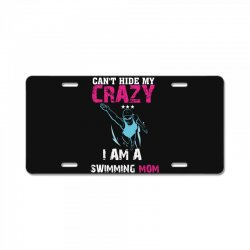 can't hide my crazy i am a swimming mom License Plate   Artistshot