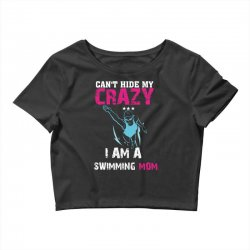 can't hide my crazy i am a swimming mom Crop Top   Artistshot