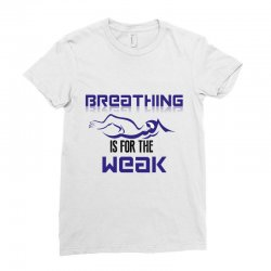 breathing is for the weak Ladies Fitted T-Shirt | Artistshot