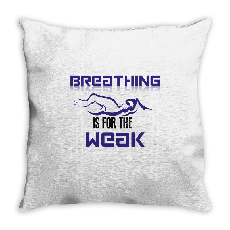 Breathing Is For The Weak Throw Pillow | Artistshot
