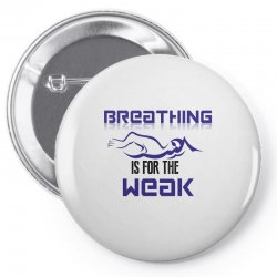 breathing is for the weak Pin-back button | Artistshot