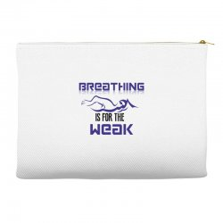 breathing is for the weak Accessory Pouches | Artistshot