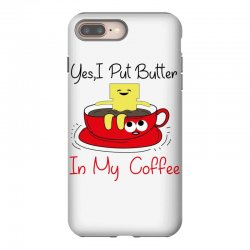 yes, i put butter in my coffee iPhone 8 Plus Case | Artistshot