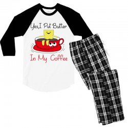 yes, i put butter in my coffee Men's 3/4 Sleeve Pajama Set | Artistshot