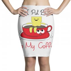 yes, i put butter in my coffee Pencil Skirts | Artistshot