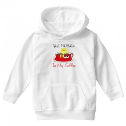 yes, i put butter in my coffee Youth Hoodie | Artistshot