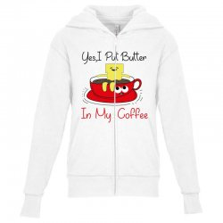yes, i put butter in my coffee Youth Zipper Hoodie | Artistshot