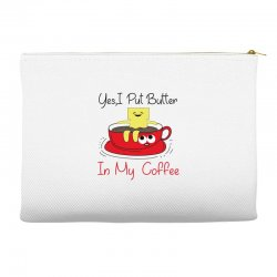 yes, i put butter in my coffee Accessory Pouches | Artistshot