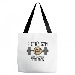 sloth's gym let's train hard tomorrow Tote Bags | Artistshot