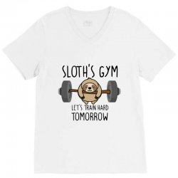 sloth's gym let's train hard tomorrow V-Neck Tee | Artistshot