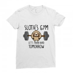 sloth's gym let's train hard tomorrow Ladies Fitted T-Shirt | Artistshot