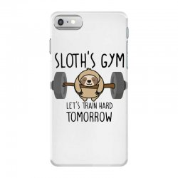 sloth's gym let's train hard tomorrow iPhone 7 Case | Artistshot