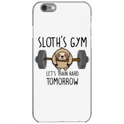 sloth's gym let's train hard tomorrow iPhone 6/6s Case | Artistshot