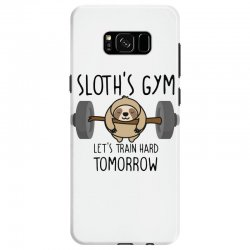 sloth's gym let's train hard tomorrow Samsung Galaxy S8 Case | Artistshot