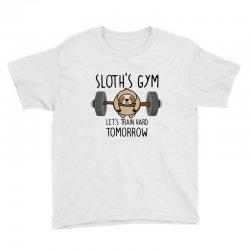 sloth's gym let's train hard tomorrow Youth Tee | Artistshot