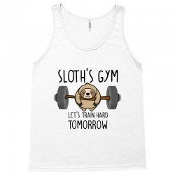 sloth's gym let's train hard tomorrow Tank Top | Artistshot