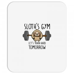 sloth's gym let's train hard tomorrow Mousepad | Artistshot