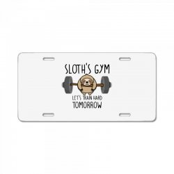 sloth's gym let's train hard tomorrow License Plate | Artistshot