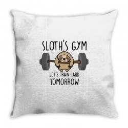 sloth's gym let's train hard tomorrow Throw Pillow | Artistshot