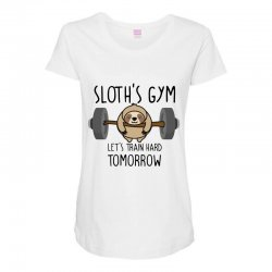 sloth's gym let's train hard tomorrow Maternity Scoop Neck T-shirt | Artistshot