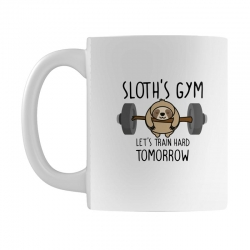 sloth's gym let's train hard tomorrow Mug | Artistshot