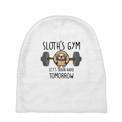 sloth's gym let's train hard tomorrow Baby Beanies | Artistshot